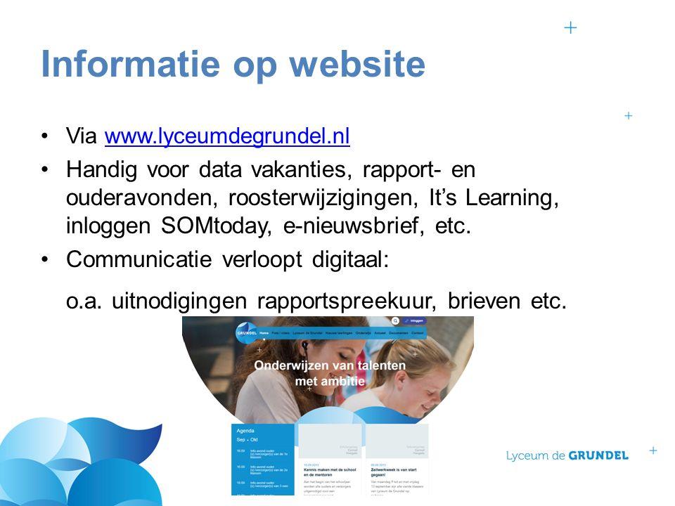 Via www.lyceumdegrundel.nlwww.lyceumdegrundel.nl Handig voor data vakanties, rapport- en ouderavonden, roosterwijzigingen, It's Learning, inloggen SOMtoday, e-nieuwsbrief, etc.
