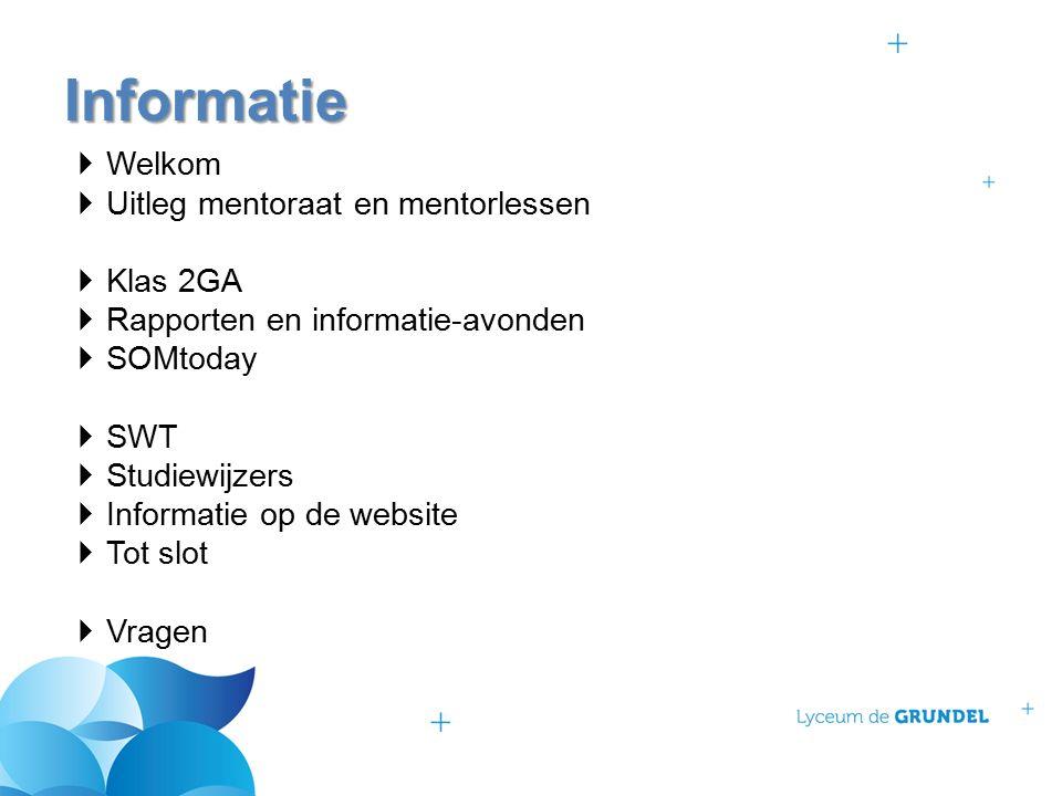  Welkom  Uitleg mentoraat en mentorlessen  Klas 2GA  Rapporten en informatie-avonden  SOMtoday  SWT  Studiewijzers  Informatie op de website  Tot slot  Vragen Informatie