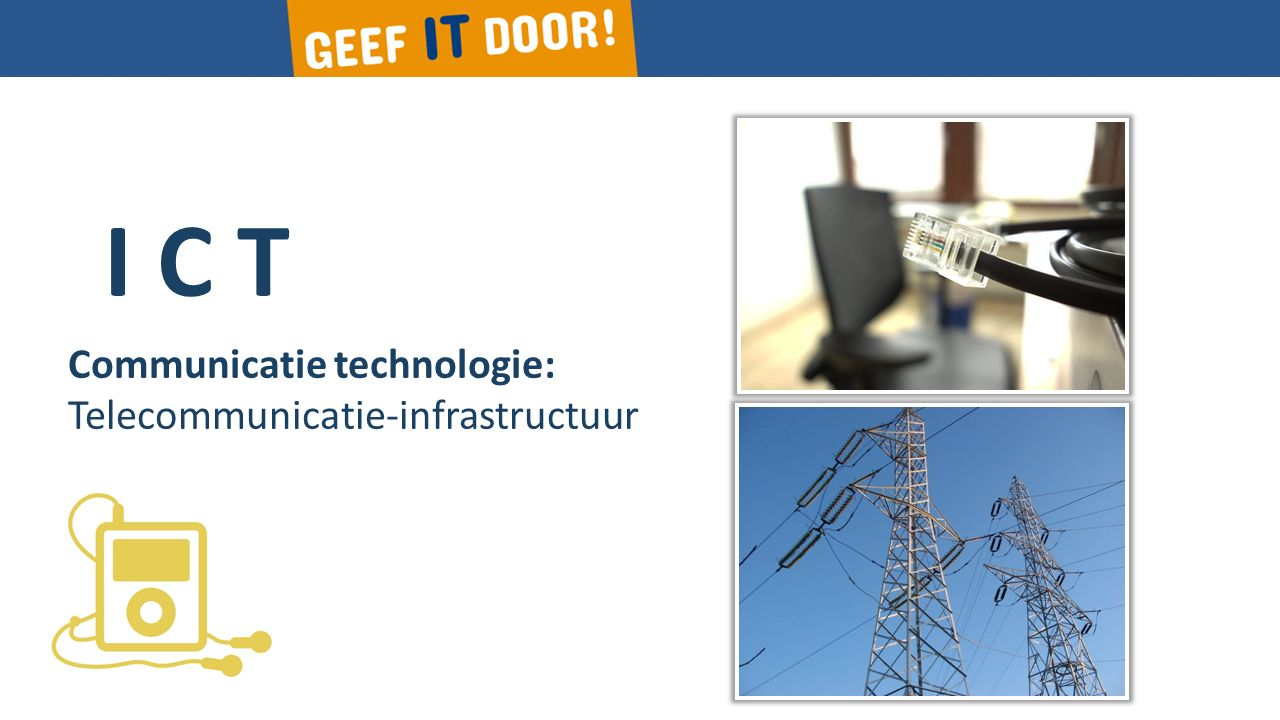 I C T Communicatie technologie: Telecommunicatie-infrastructuur