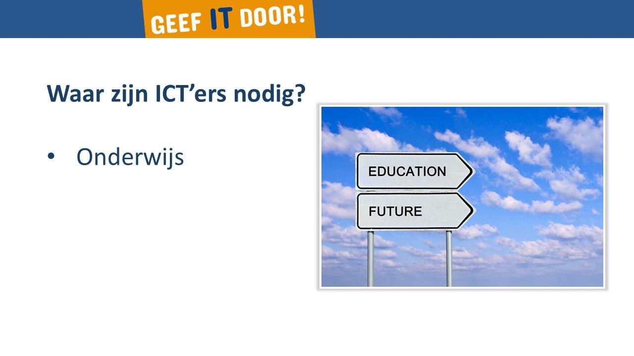 Waar zijn ICT'ers nodig? Onderwijs