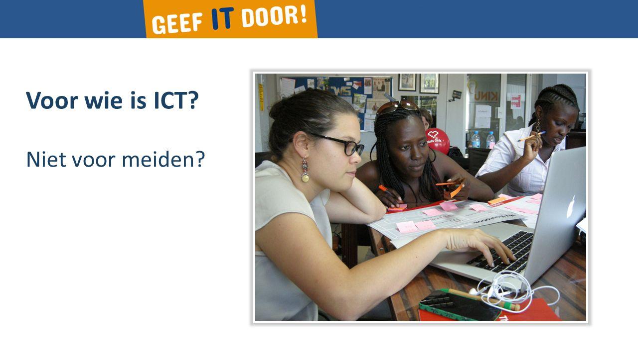 Voor wie is ICT? Niet voor meiden?