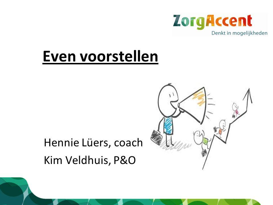 Even voorstellen Hennie Lüers, coach Kim Veldhuis, P&O