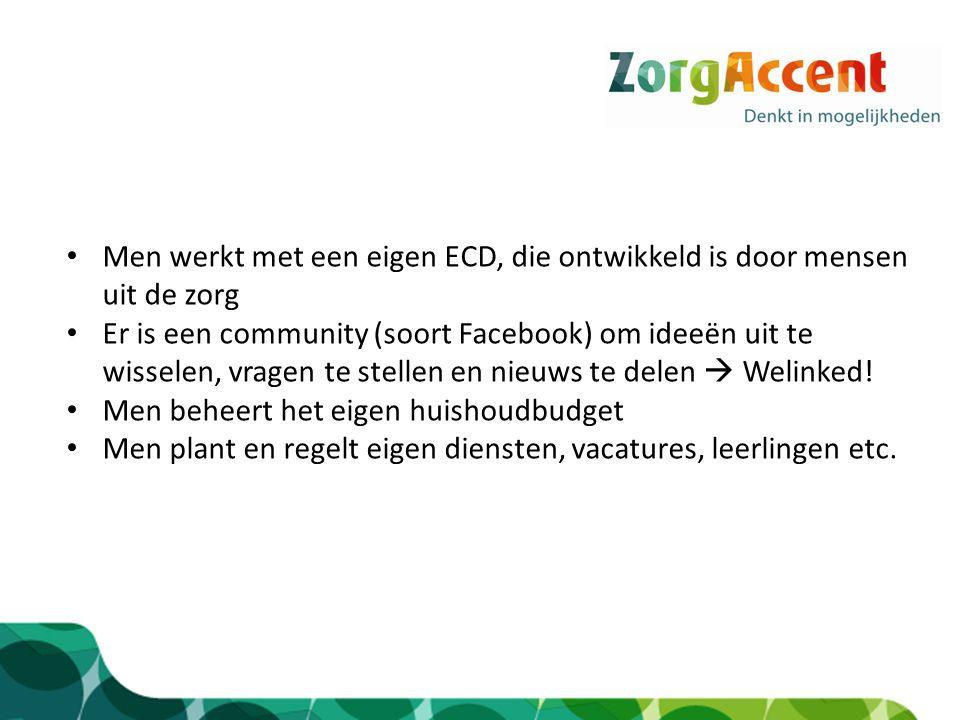 Men werkt met een eigen ECD, die ontwikkeld is door mensen uit de zorg Er is een community (soort Facebook) om ideeën uit te wisselen, vragen te stellen en nieuws te delen  Welinked.