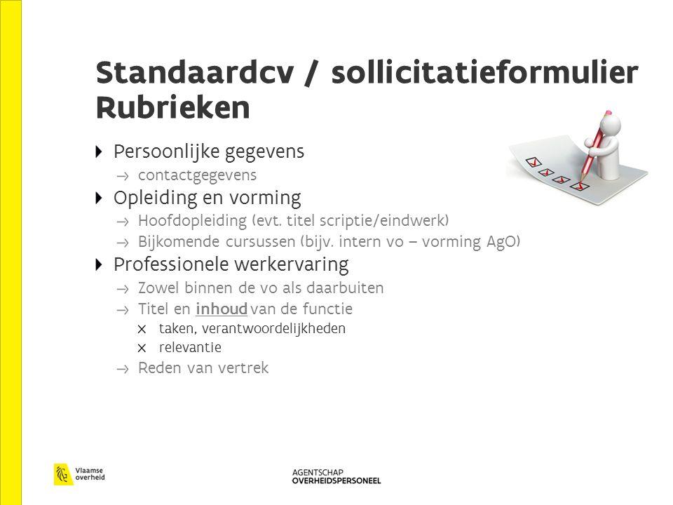 Standaardcv / sollicitatieformulier Rubrieken Persoonlijke gegevens contactgegevens Opleiding en vorming Hoofdopleiding (evt.