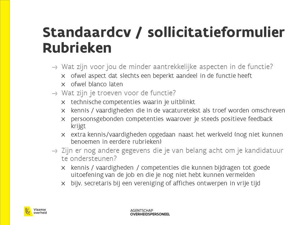 Standaardcv / sollicitatieformulier Rubrieken Wat zijn voor jou de minder aantrekkelijke aspecten in de functie.