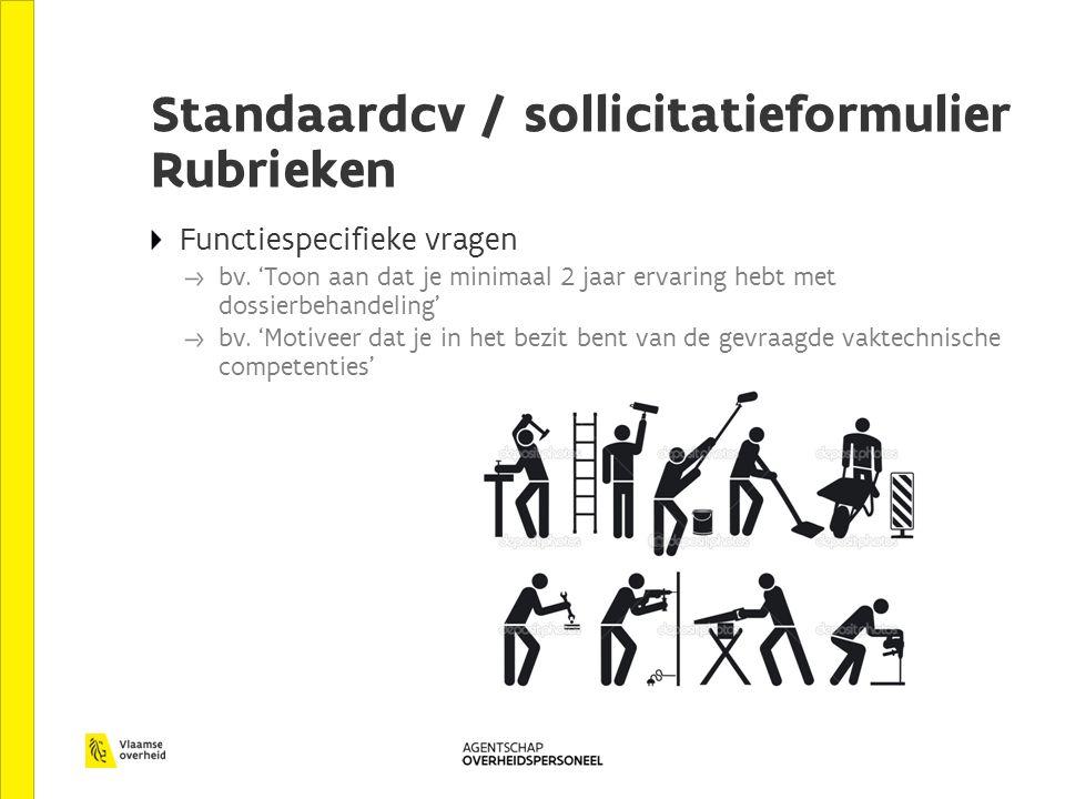 Standaardcv / sollicitatieformulier Rubrieken Functiespecifieke vragen bv.