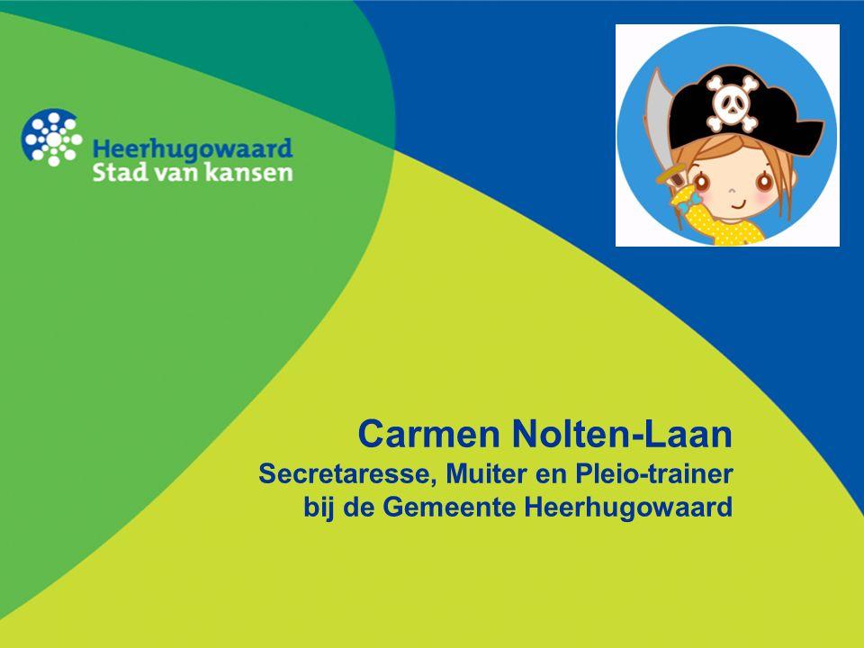 Carmen Nolten-Laan Secretaresse, Muiter en Pleio-trainer bij de Gemeente Heerhugowaard