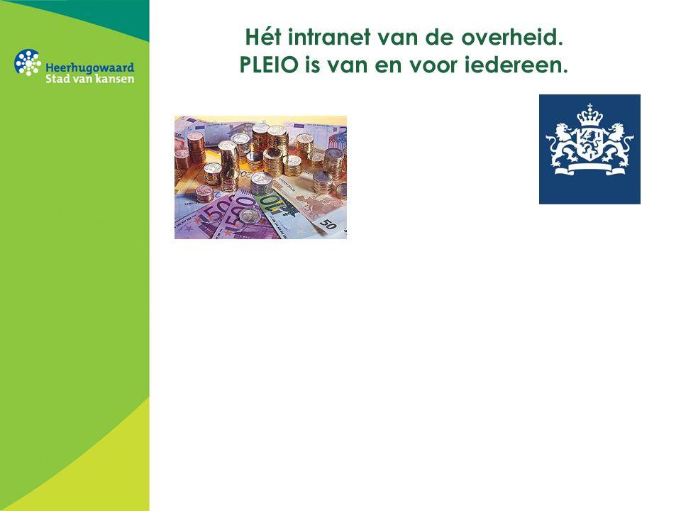 Hét intranet van de overheid. PLEIO is van en voor iedereen.