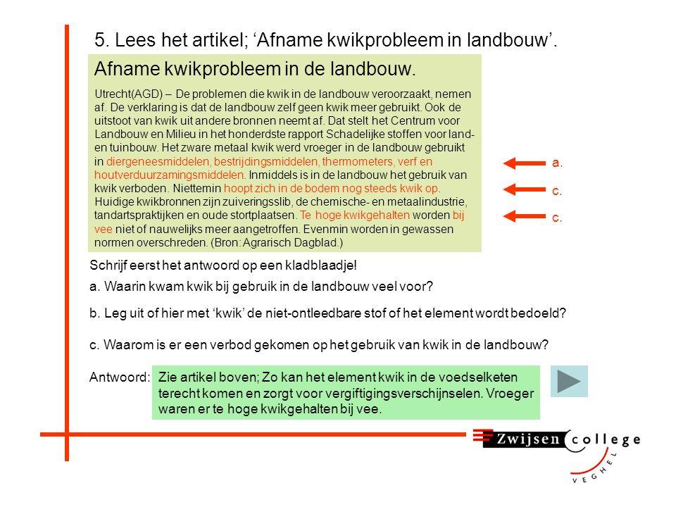 5.Lees het artikel; 'Afname kwikprobleem in landbouw'.