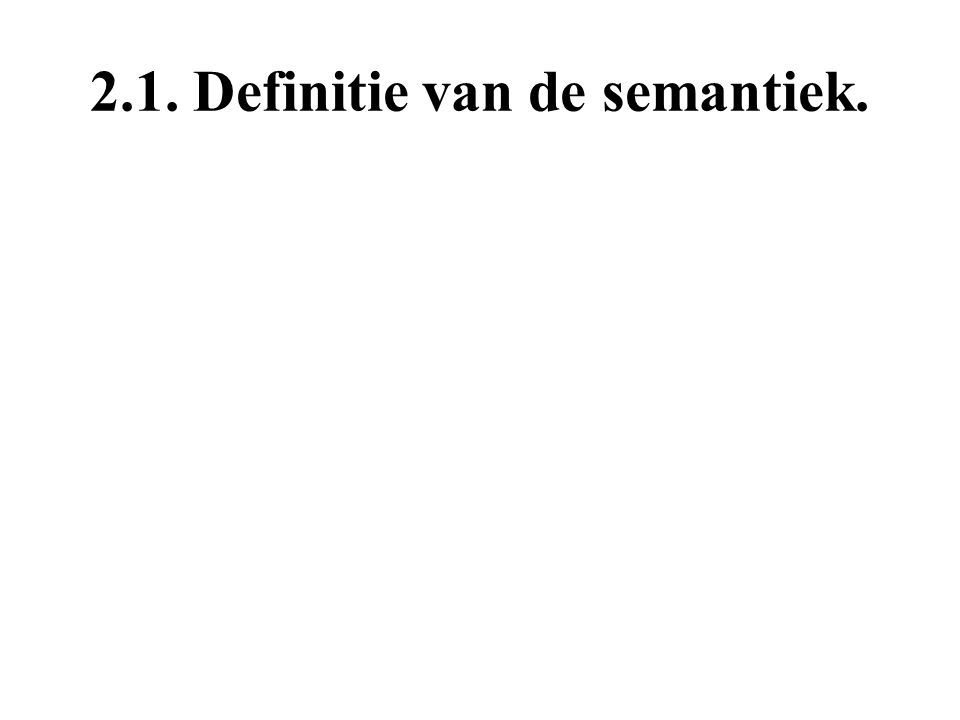 2.1. Definitie van de semantiek.