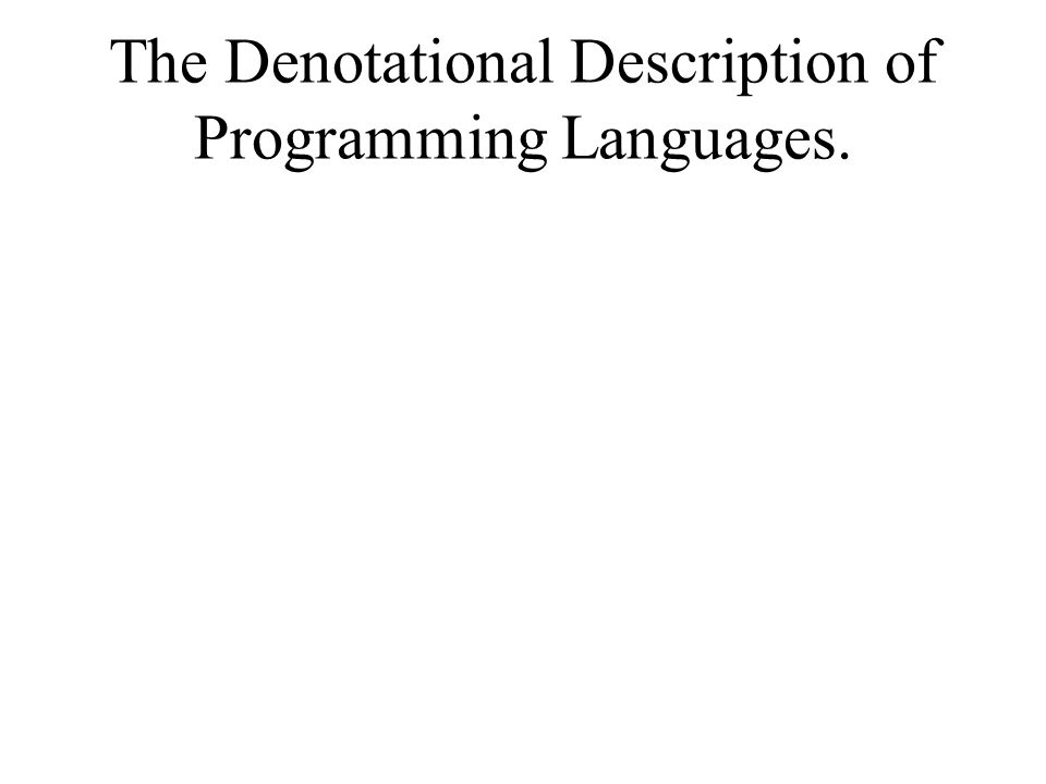 The Denotational Description of Programming Languages.