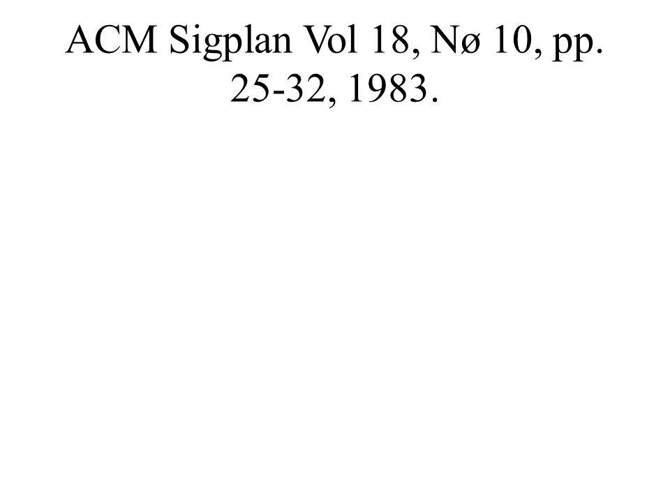 ACM Sigplan Vol 18, Nø 10, pp. 25-32, 1983.