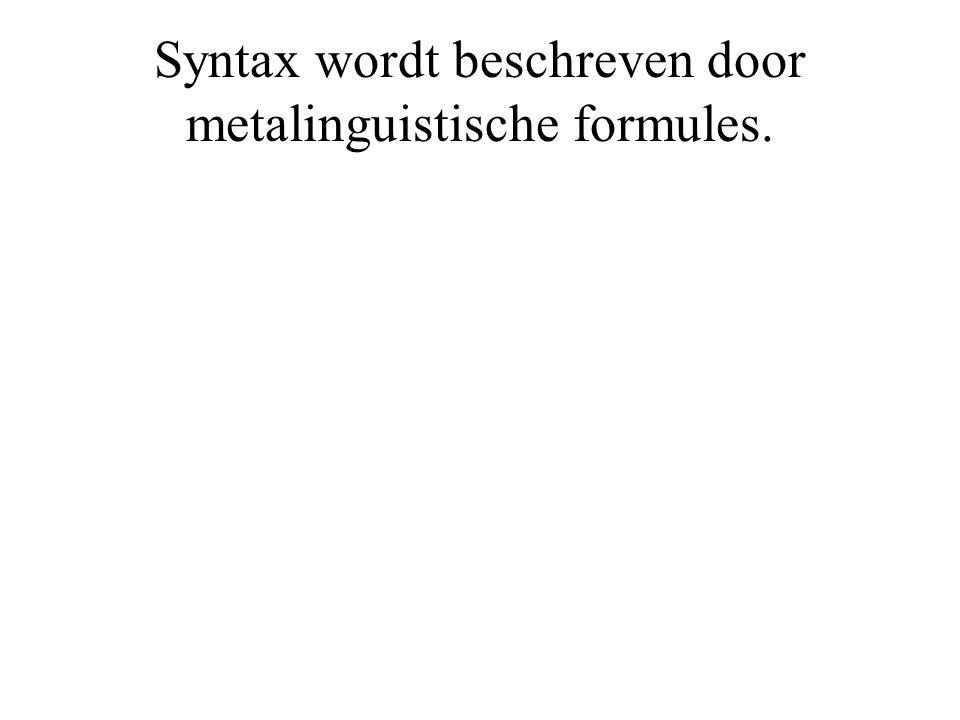 Syntax wordt beschreven door metalinguistische formules.
