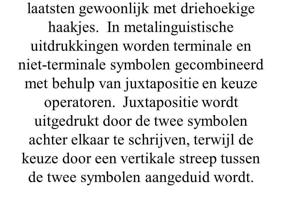 Elke metalinguistische formule definiëert een niet-terminaal symbool.