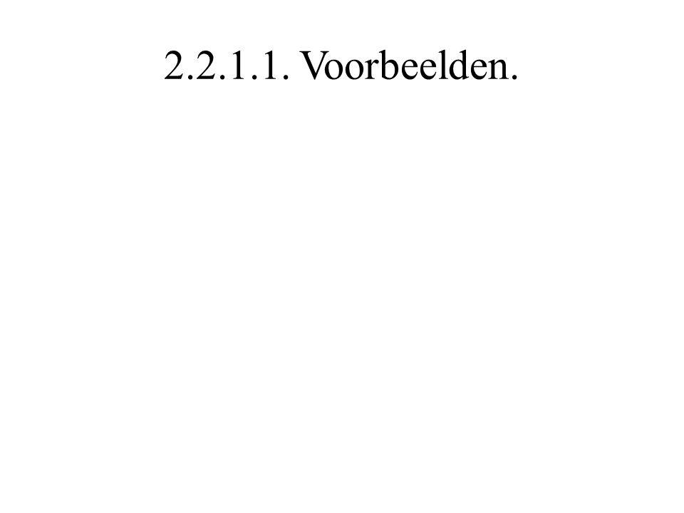 2.2.1.1. Voorbeelden.
