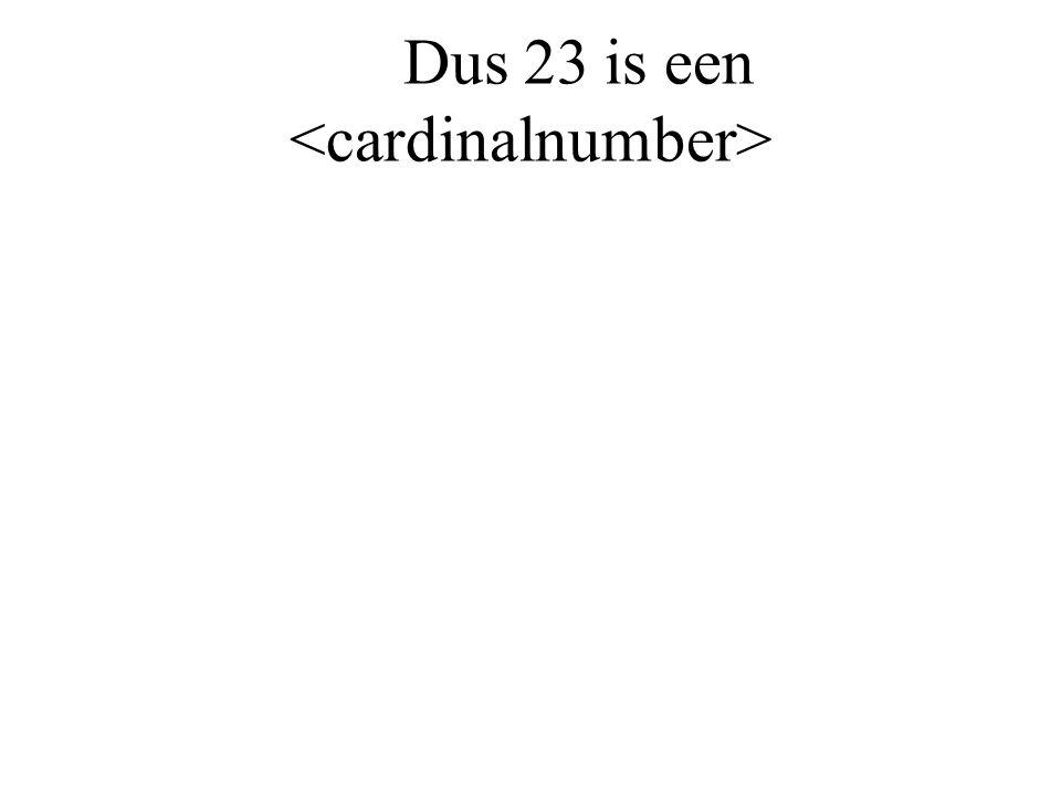 Dus 23 is een