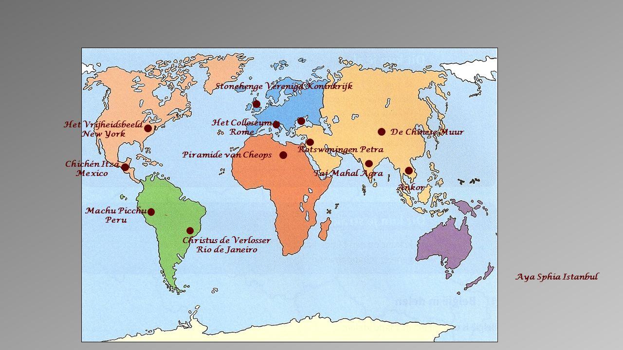 Het Vrijheidsbeeld New York Chichén Itzà Mexico Machu Picchu Peru Christus de Verlosser Rio de Janeiro Stonehenge Verenigd Koninkrijk Het Colloseum Rome Rotswoningen Petra De Chinese Muur Taj Mahal Agra Ankor Piramide van Cheops