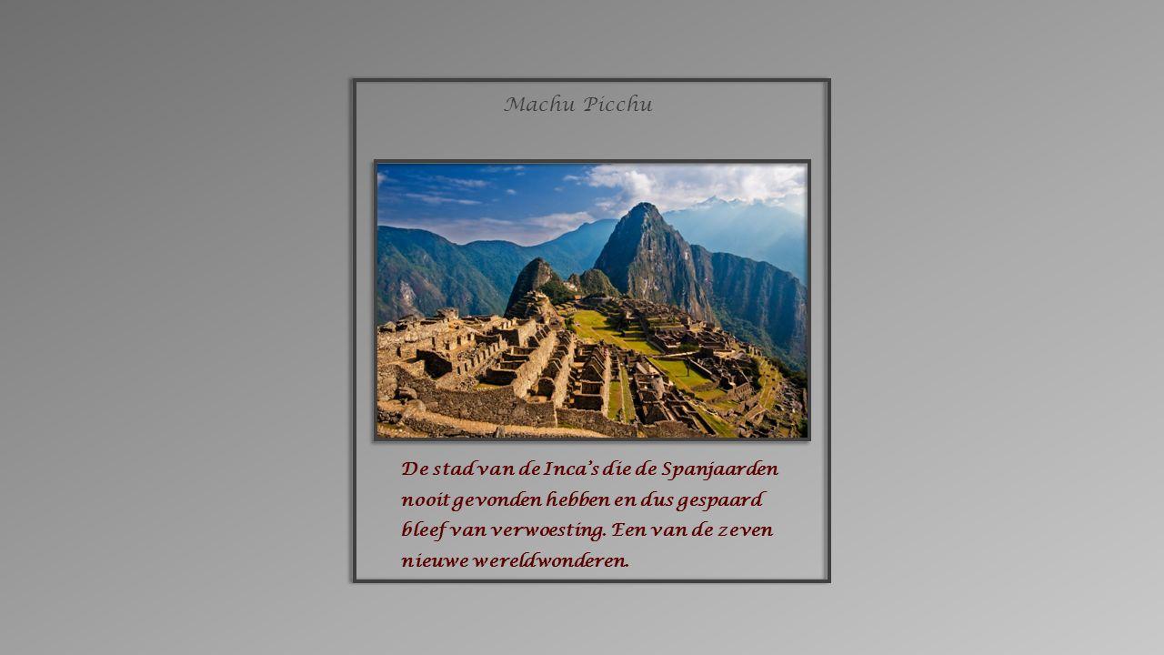 Het Vrijheidsbeeld New York Chichén Itzà Mexico Machu Picchu Peru Christus de Verlosser Rio de Janeiro Stonehenge Verenigd Koninkrijk Het Colloseum Rome Aya Sphia Istanbul Piramide van Cheops Rotswoningen Petra De Chinese Muur Taj Mahal Agra Ankor