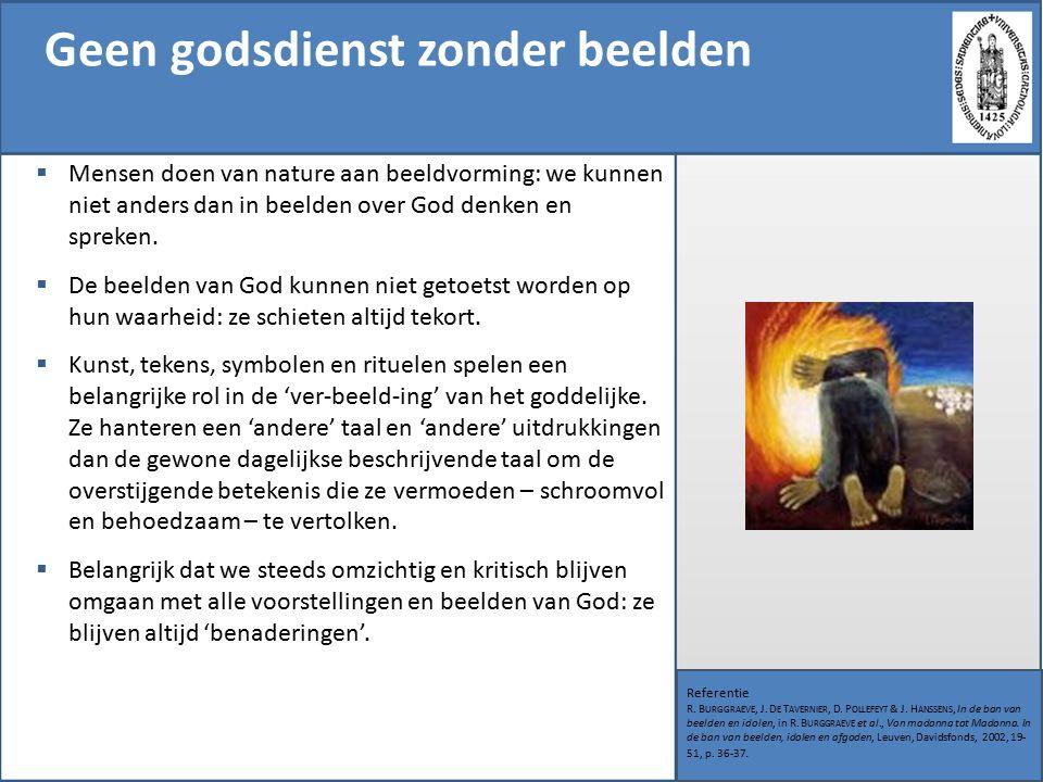Geen godsdienst zonder beelden Referentie R. B URGGRAEVE, J.