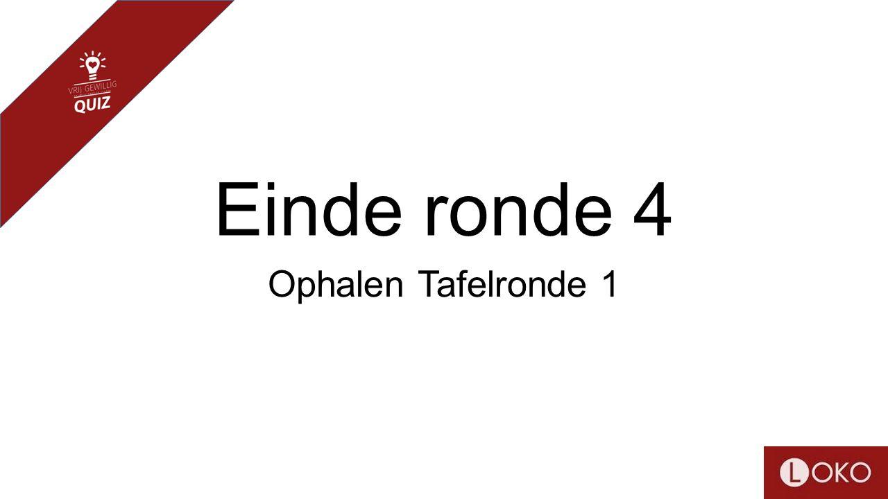 Einde ronde 4 Ophalen Tafelronde 1