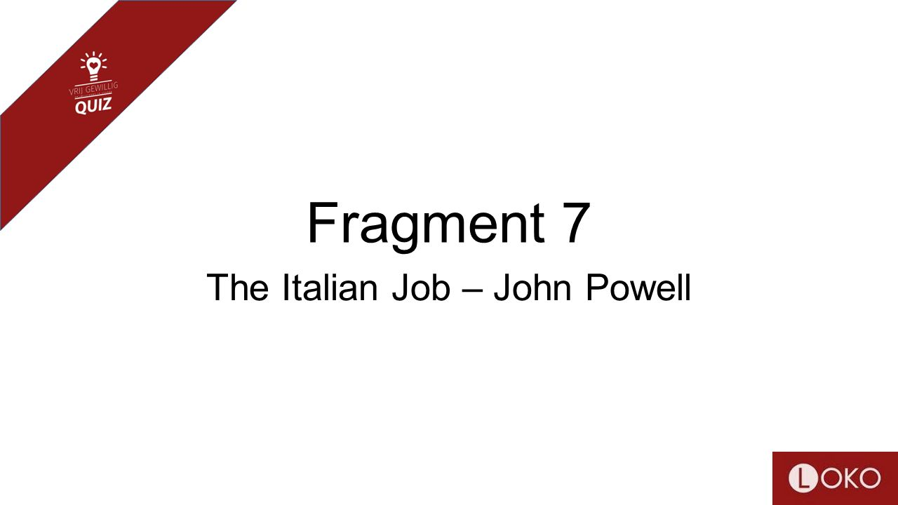 Fragment 7 The Italian Job – John Powell