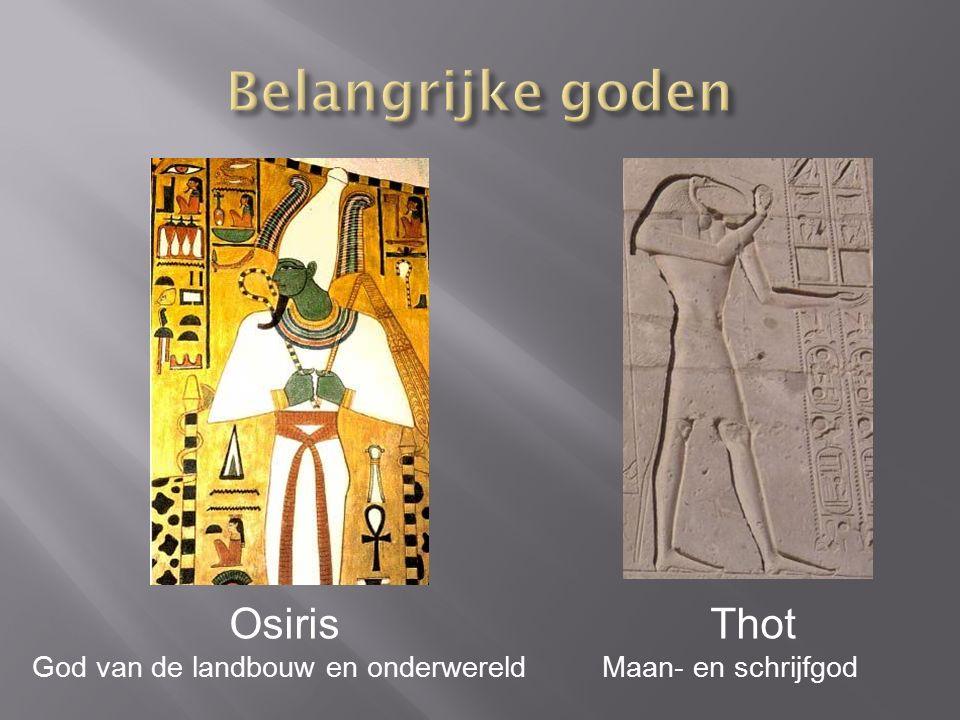 Osiris God van de landbouw en onderwereld Thot Maan- en schrijfgod