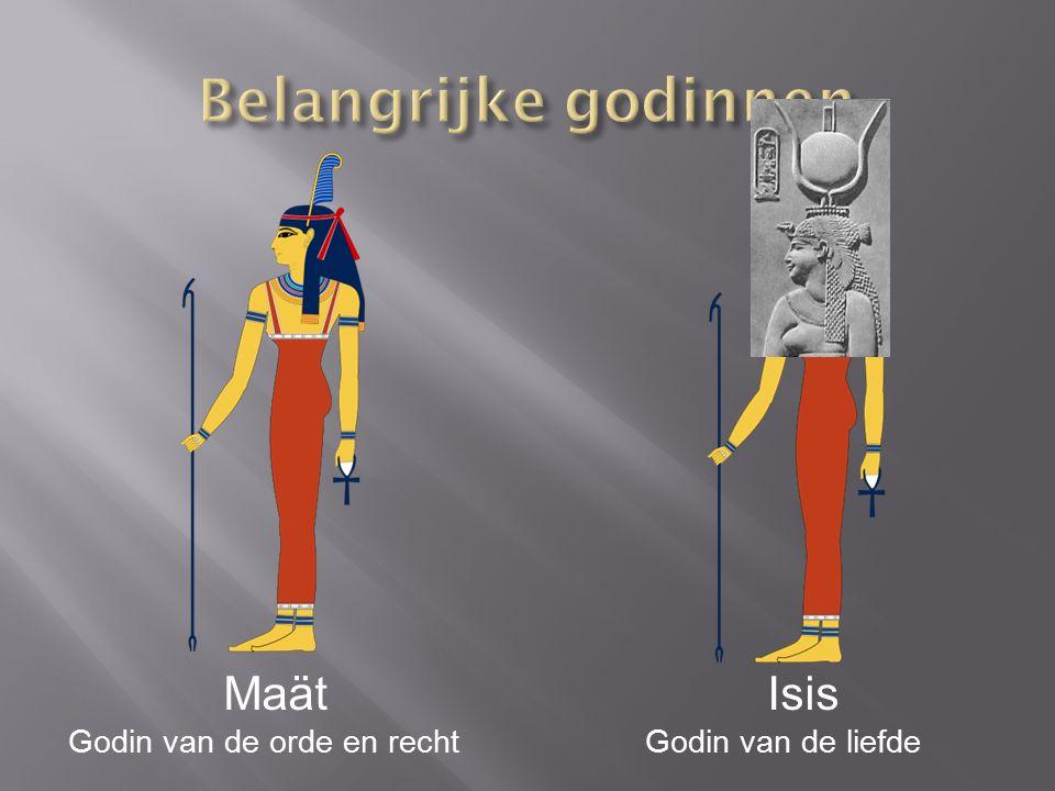 Maät Godin van de orde en recht Isis Godin van de liefde