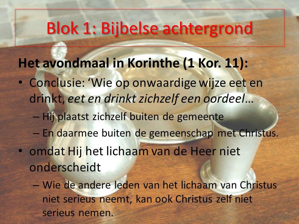 Blok 1: Bijbelse achtergrond Het avondmaal in Korinthe (1 Kor.