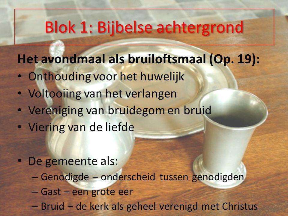 Blok 1: Bijbelse achtergrond Het avondmaal als bruiloftsmaal (Op.