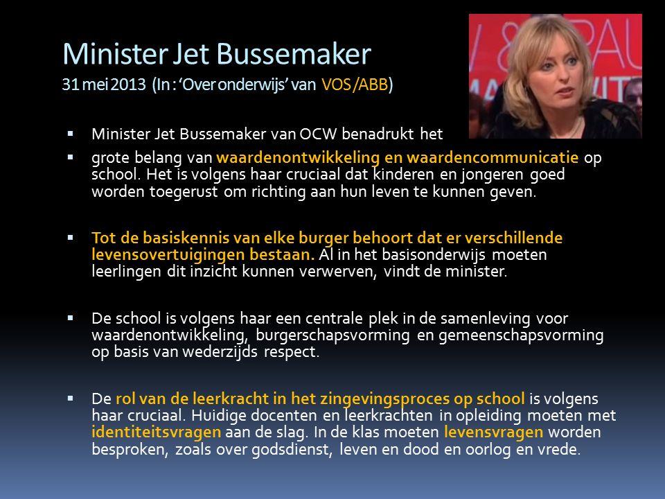  Minister Jet Bussemaker van OCW benadrukt het  grote belang van waardenontwikkeling en waardencommunicatie op school. Het is volgens haar cruciaal