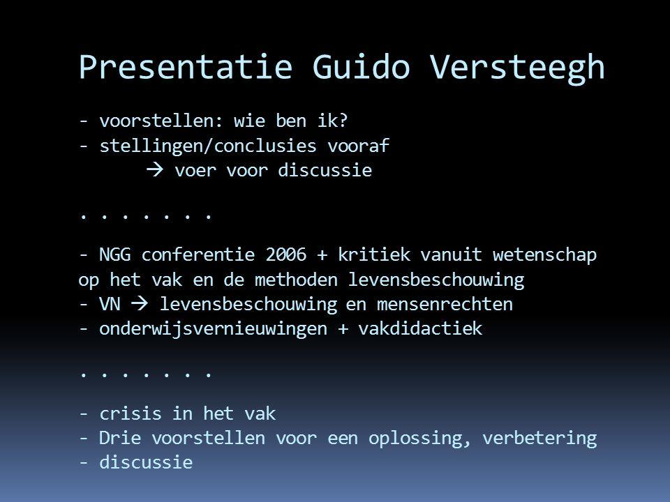 Presentatie Guido Versteegh - voorstellen: wie ben ik? - stellingen/conclusies vooraf  voer voor discussie....... - NGG conferentie 2006 + kritiek va