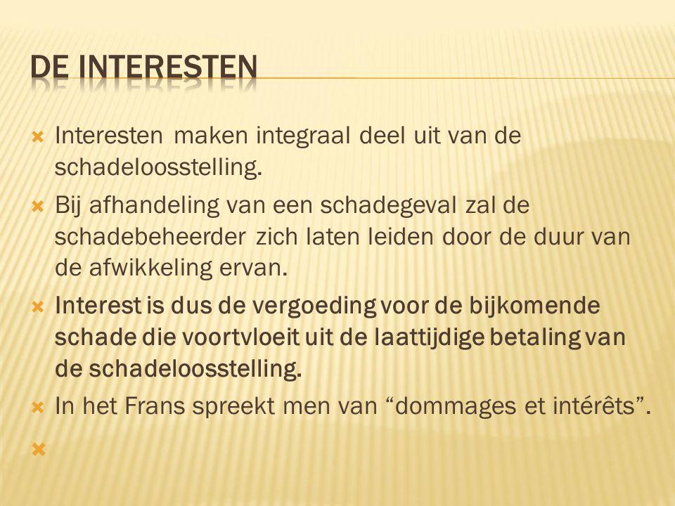  Interesten maken integraal deel uit van de schadeloosstelling.