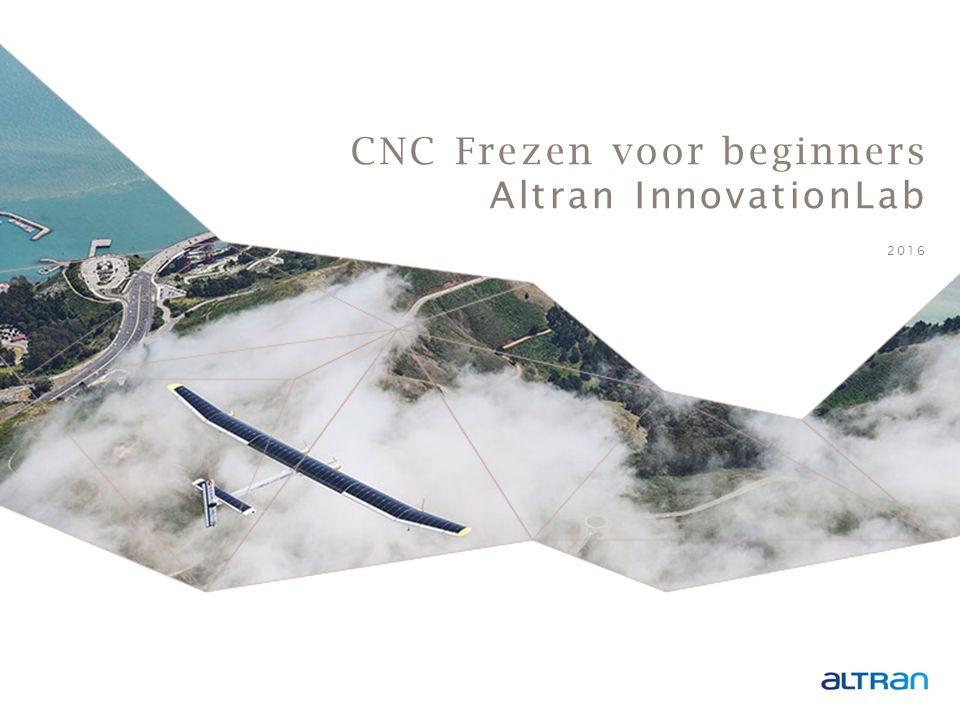 1 CNC Frezen voor beginners Altran InnovationLab 2016