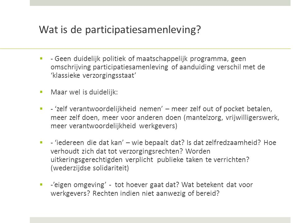 Wat is de participatiesamenleving?  - Geen duidelijk politiek of maatschappelijk programma, geen omschrijving participatiesamenleving of aanduiding v