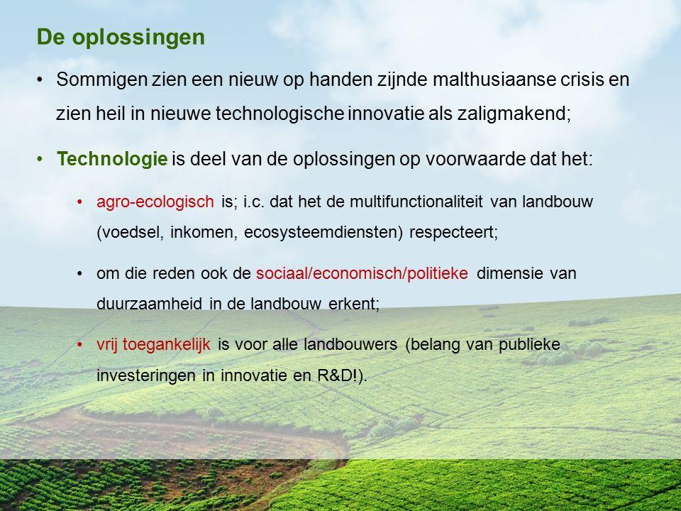 De oplossingen Sommigen zien een nieuw op handen zijnde malthusiaanse crisis en zien heil in nieuwe technologische innovatie als zaligmakend; Technolo