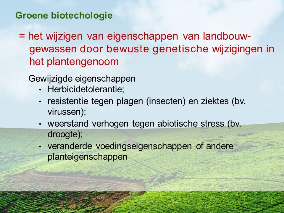 = het wijzigen van eigenschappen van landbouw- gewassen door bewuste genetische wijzigingen in het plantengenoom Gewijzigde eigenschappen Herbicidetol