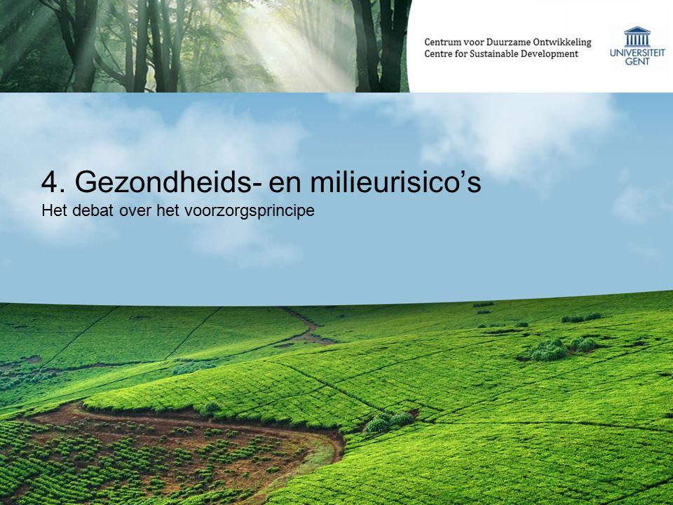 4. Gezondheids- en milieurisico's Het debat over het voorzorgsprincipe