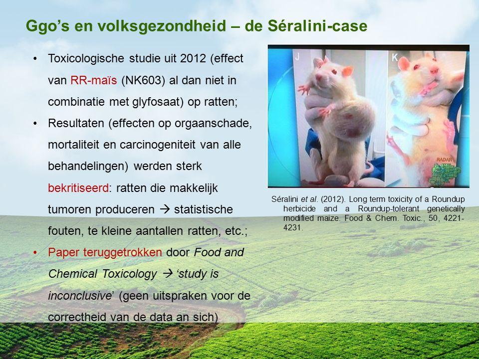 Ggo's en volksgezondheid – de Séralini-case Toxicologische studie uit 2012 (effect van RR-maïs (NK603) al dan niet in combinatie met glyfosaat) op rat