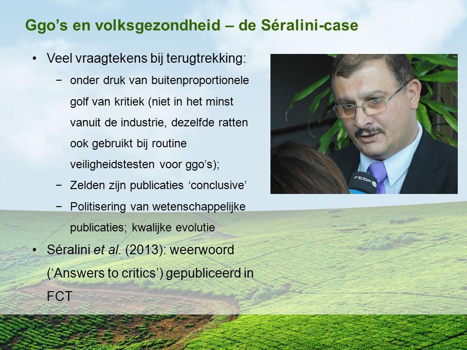 Ggo's en volksgezondheid – de Séralini-case Veel vraagtekens bij terugtrekking: −onder druk van buitenproportionele golf van kritiek (niet in het mins