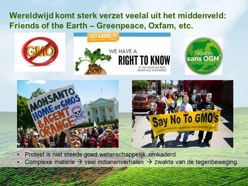 Wereldwijd komt sterk verzet veelal uit het middenveld: Friends of the Earth – Greenpeace, Oxfam, etc. Protest is niet steeds goed wetenschappelijk om