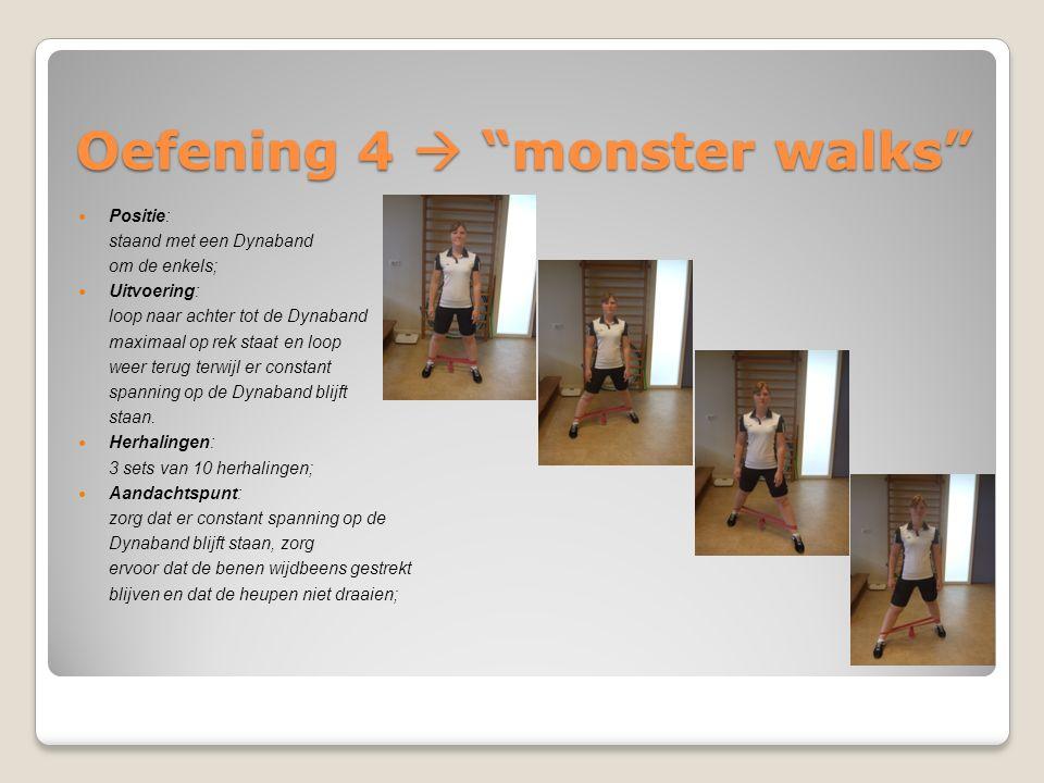 """Oefening 4  """"monster walks"""" Positie: staand met een Dynaband om de enkels; Uitvoering: loop naar achter tot de Dynaband maximaal op rek staat en loop"""