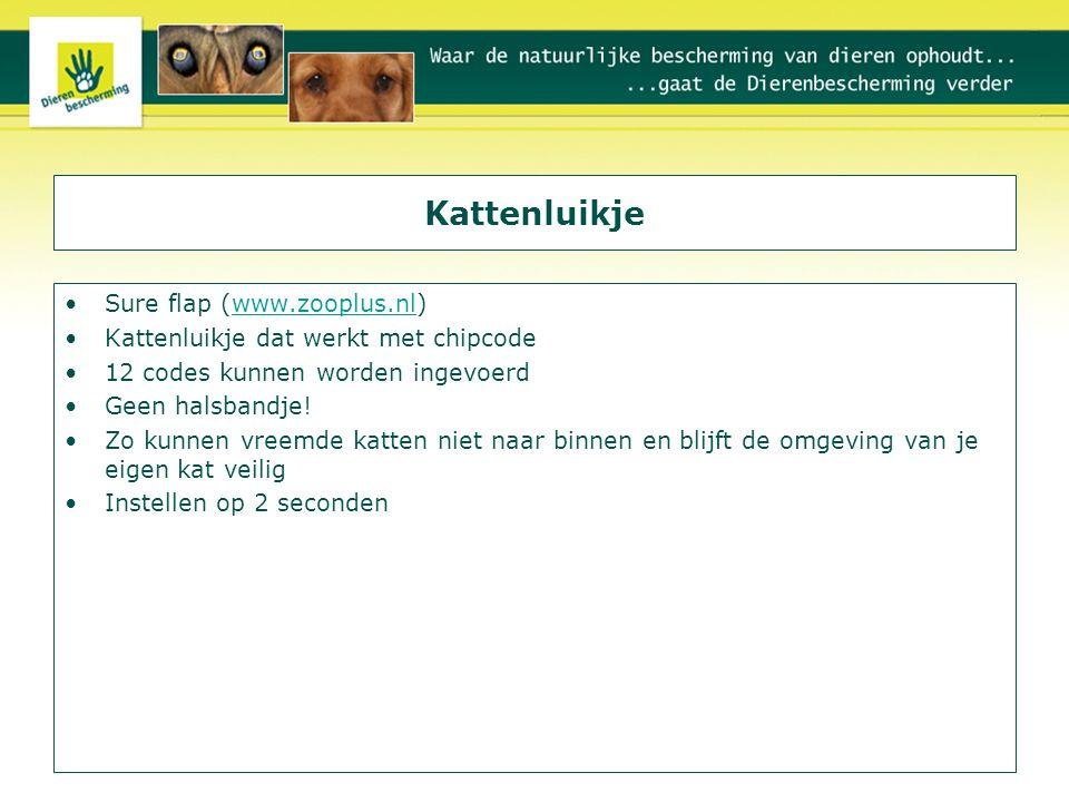 Kattenluikje Sure flap (www.zooplus.nl)www.zooplus.nl Kattenluikje dat werkt met chipcode 12 codes kunnen worden ingevoerd Geen halsbandje! Zo kunnen
