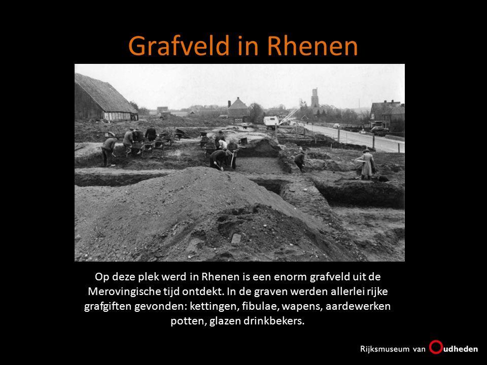 Grafveld in Rhenen Op deze plek werd in Rhenen is een enorm grafveld uit de Merovingische tijd ontdekt. In de graven werden allerlei rijke grafgiften