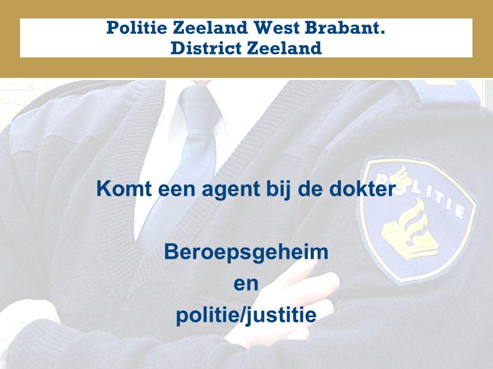 Komt een agent bij de dokter Beroepsgeheim en politie/justitie