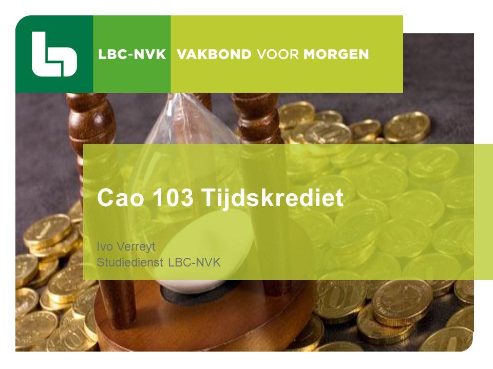 Ivo Verreyt Studiedienst LBC-NVK Cao 103 Tijdskrediet