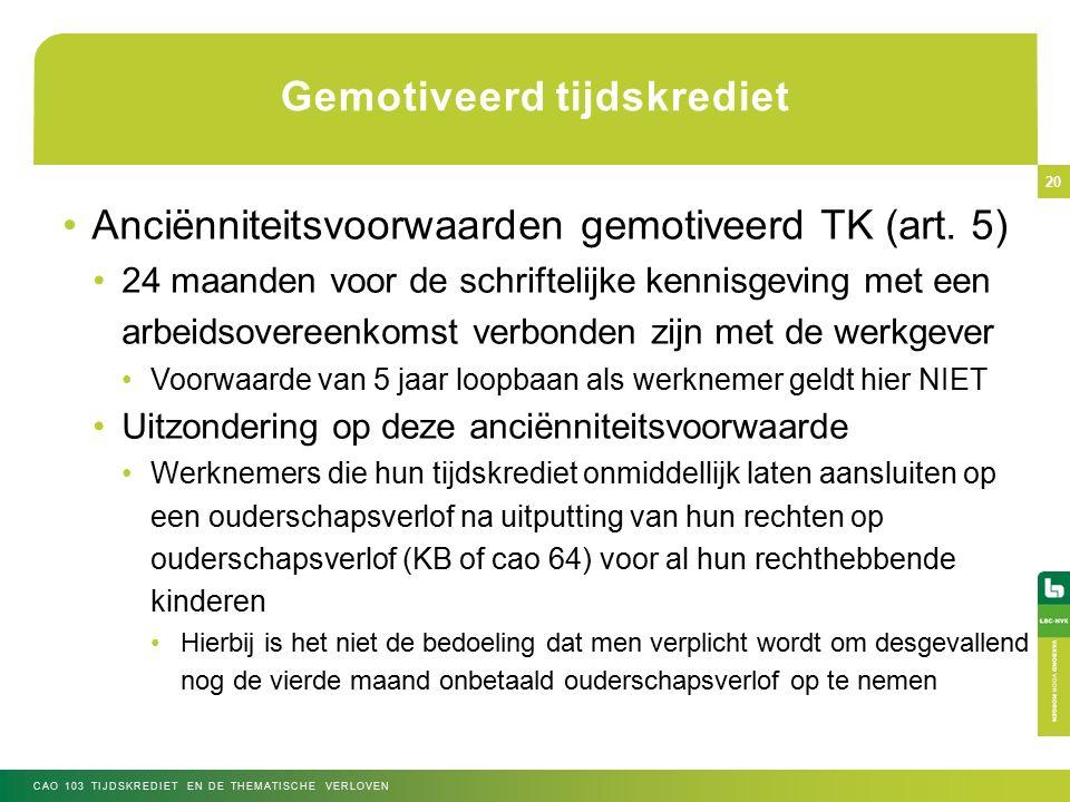 Gemotiveerd tijdskrediet Anciënniteitsvoorwaarden gemotiveerd TK (art.