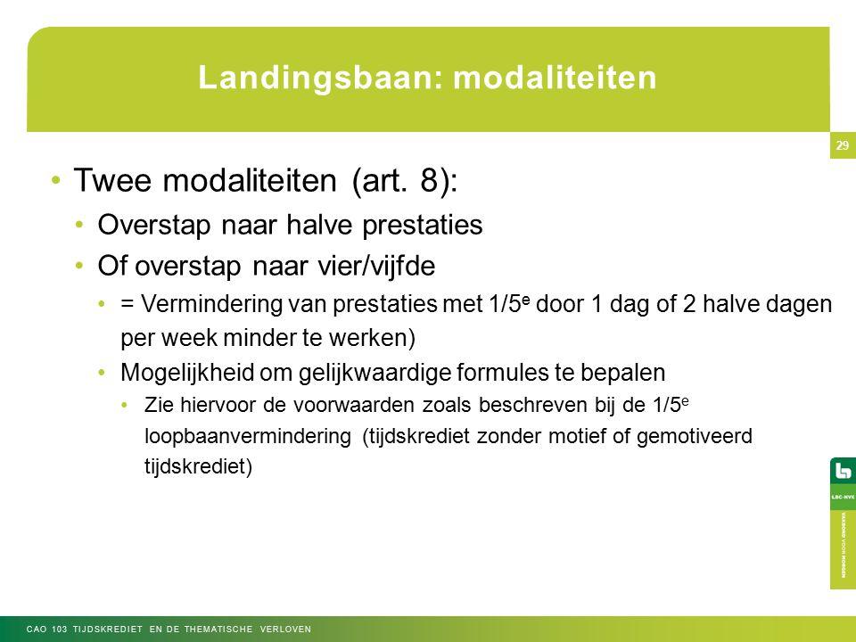 Landingsbaan: modaliteiten Twee modaliteiten (art.