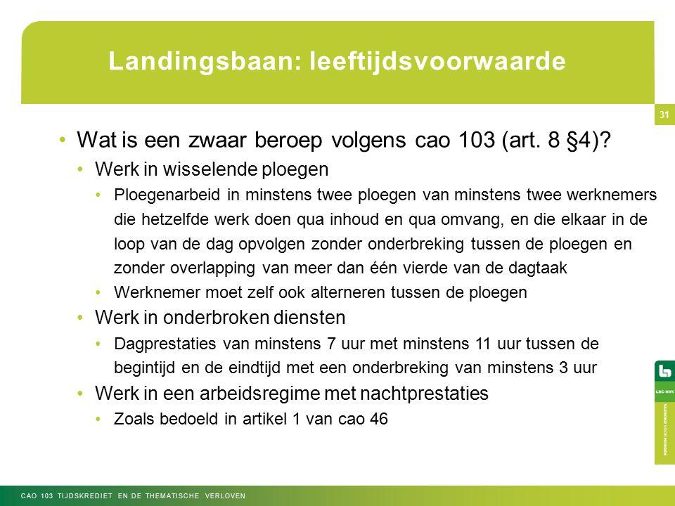 Landingsbaan: leeftijdsvoorwaarde Wat is een zwaar beroep volgens cao 103 (art.