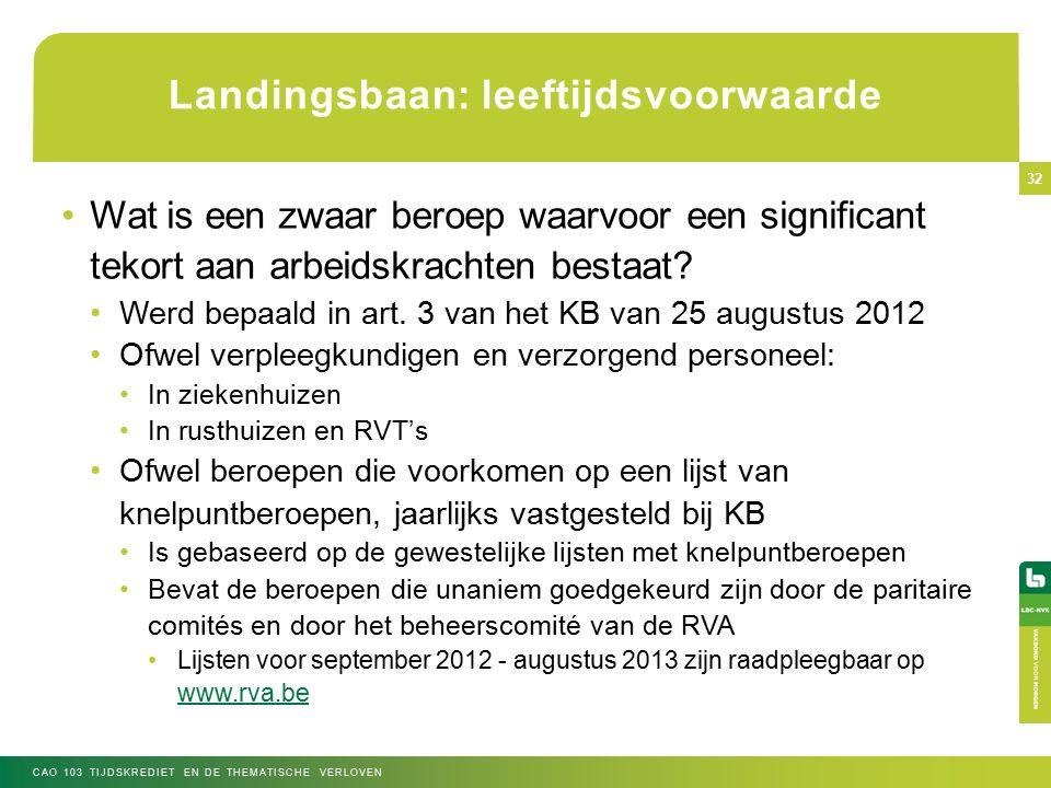 Landingsbaan: leeftijdsvoorwaarde Wat is een zwaar beroep waarvoor een significant tekort aan arbeidskrachten bestaat.