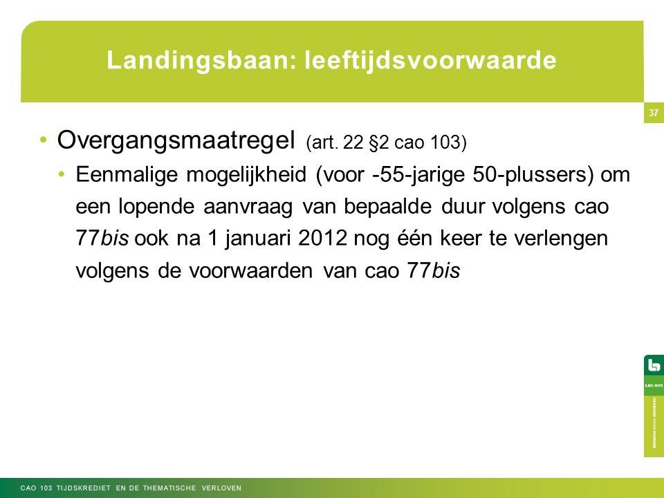 Landingsbaan: leeftijdsvoorwaarde Overgangsmaatregel (art.